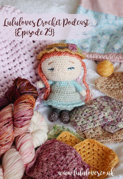 Lululoves Crochet Podcast | Episode 29